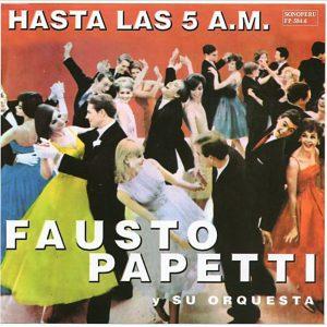 Fausto Papeti / Hasta las 5 A.M