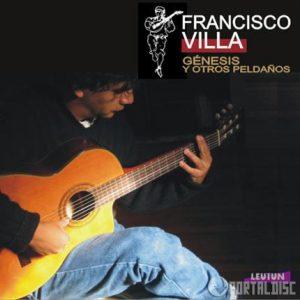 """Francisco Villa """"Génesis y otros peldaños"""""""