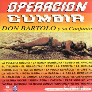 """Don Bartolo """"Operación cumbia"""""""