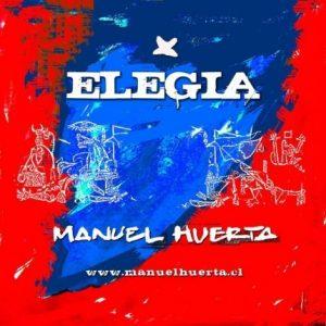 """Manuel Huerta """"Elegía"""""""