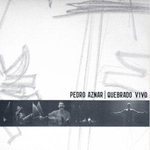 """Pedro Aznar """"Quebrado"""""""