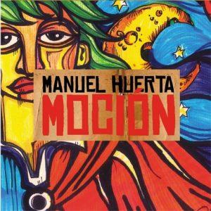 """Manuel Huerta """"Moción"""""""