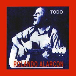 """Rolando Alarcón """"Todo"""""""