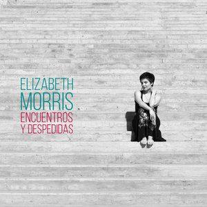 """Elizabeth Morris """"Encuentros y despedidas"""""""