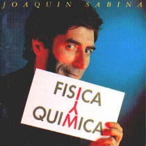 """Joaquin Sabina """"Física y química"""""""