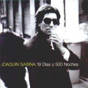 """Joaquin Sabina """"19 días y 500 noches"""""""