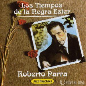 """Roberto Parra """"En tiempos de la negra Ester"""""""