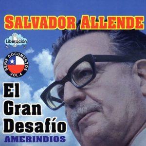 """Salvador Allende """"El gran desafío"""" Amerindios"""