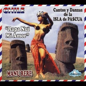 "Manu Rere ""Rapa Nui mi amor"""
