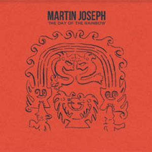 "Martin Joseph ""The Day of the Rainbow"""