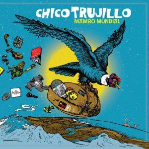 """Chico Trujillo """"Mambo mundial"""""""